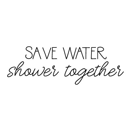 Save Water Shower Together Quote Wall Art Decal Sticker Q219