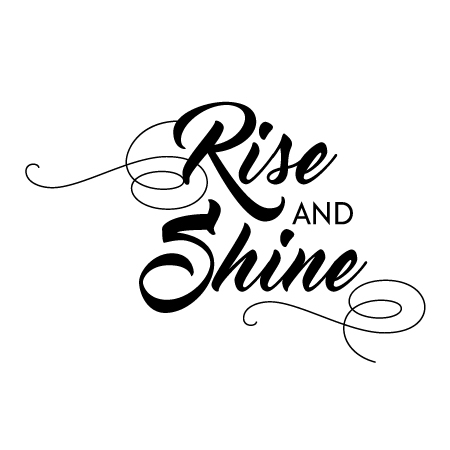 Rise And Shine Wall Quotes Decal Wallquotescom