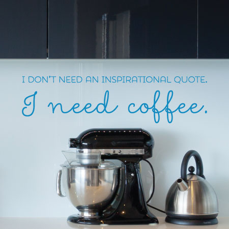 I Need Coffee Not Inspiration Wall Quotes Decal