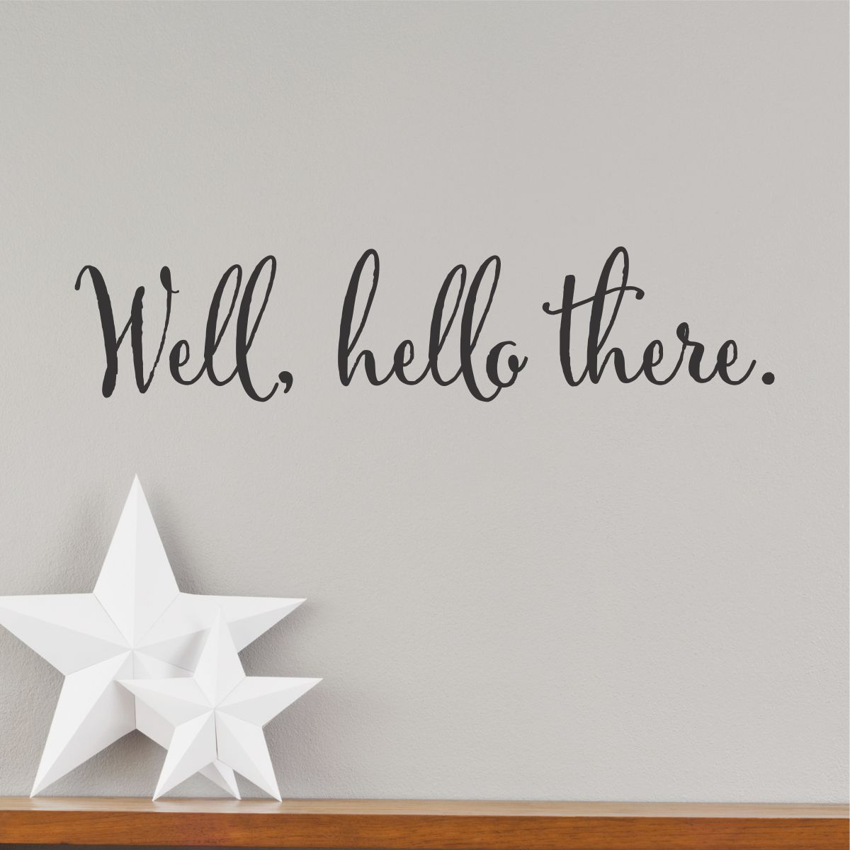 Well Hello There Wall Quotes Decal Wallquotes Com