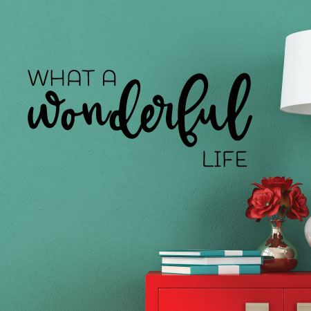 Wonderful Life Quotes Gorgeous What A Wonderful Life Wall Quotes™ Decal  Wallquotes