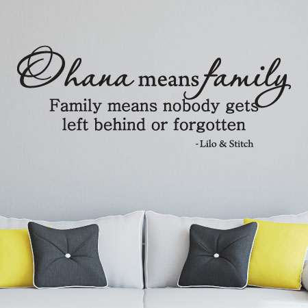 Ohana means family. Family means nobody gets left behind or forgotten. Lilo and Stitch  sc 1 st  WallQuotes.com & Ohana Means Family Wall Quotes™ Decal | WallQuotes.com