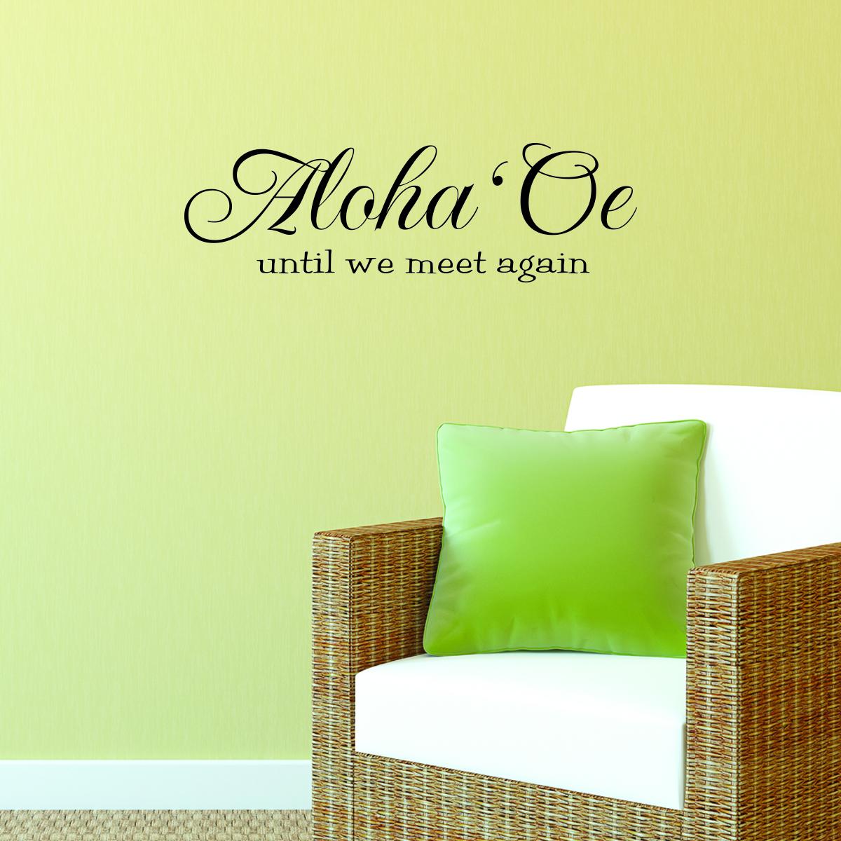 Aloha \'Oe Wall Quotes™ Decal   WallQuotes.com