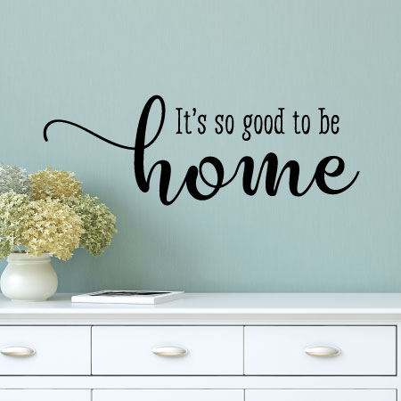 so good to be home wall quotes™ decal | wallquotes