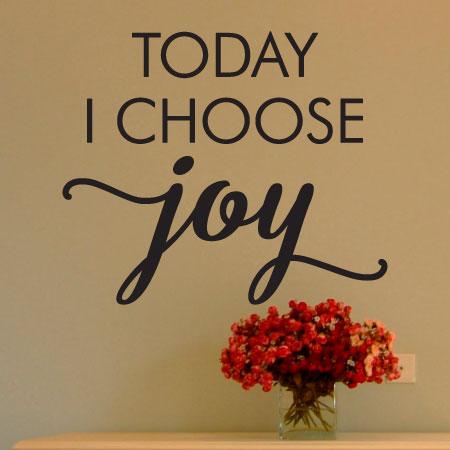 Today I Choose Joy Wall Quotes Decal Wallquotescom