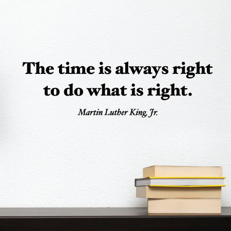 The Time Is Always Right Wall Quotes Decal Wallquotes Com