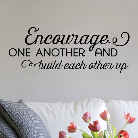 Encourage One Another Wall Quotes Decal Wallquotescom