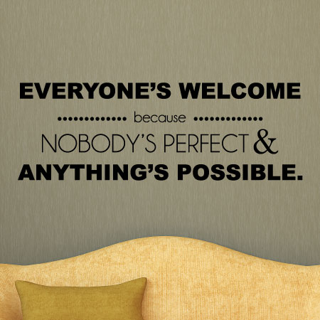Everyones Welcome Wall Quotes Decal Wallquotescom