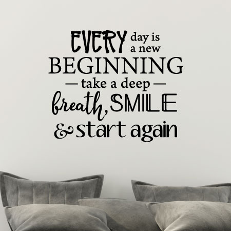 Every Day Is A New Beginning Wall Quotes Decal