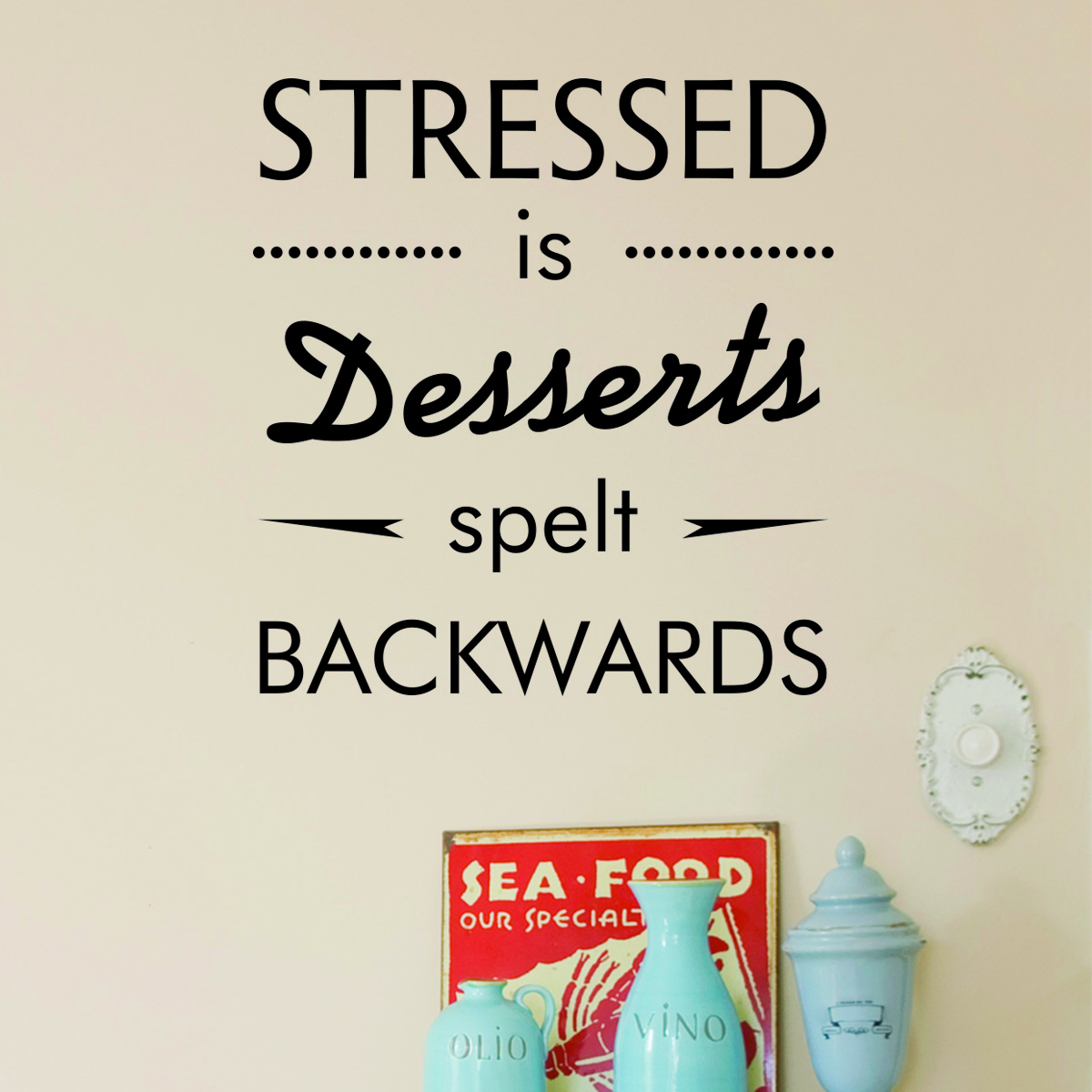 stressed is desserts wall quotes decal com