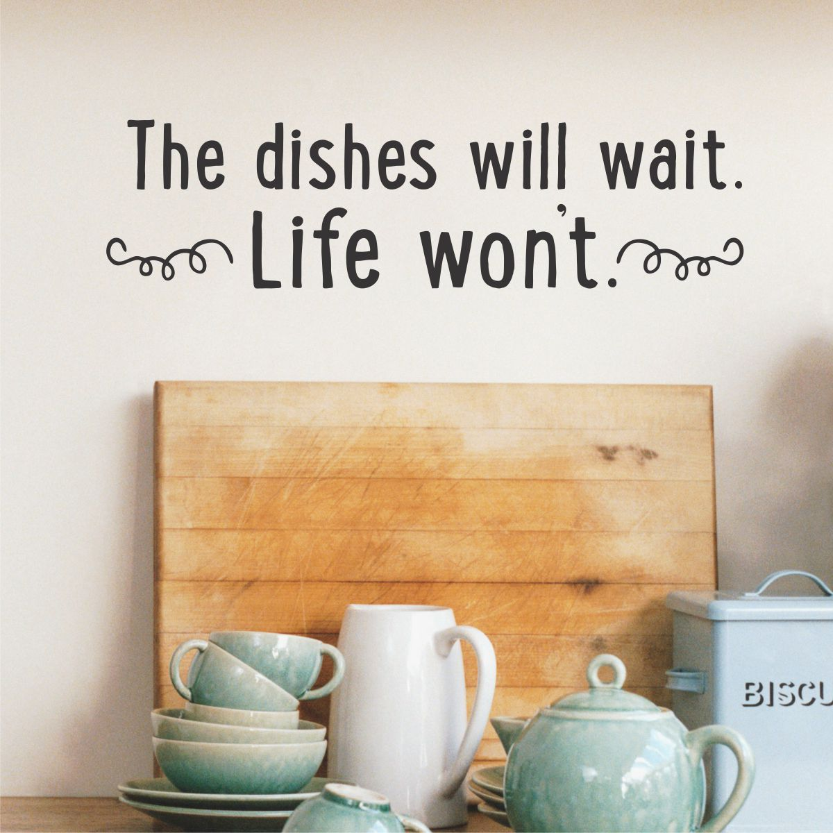 Dishes will wait wall quotes decal for Kitchen cabinets quotation