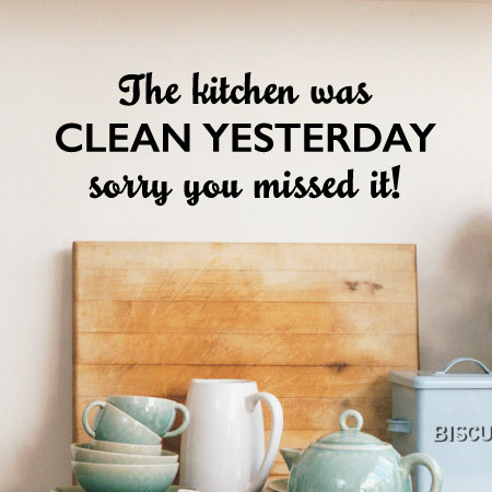 Kitchen Was Clean Yesterday Wall Quotes Decal