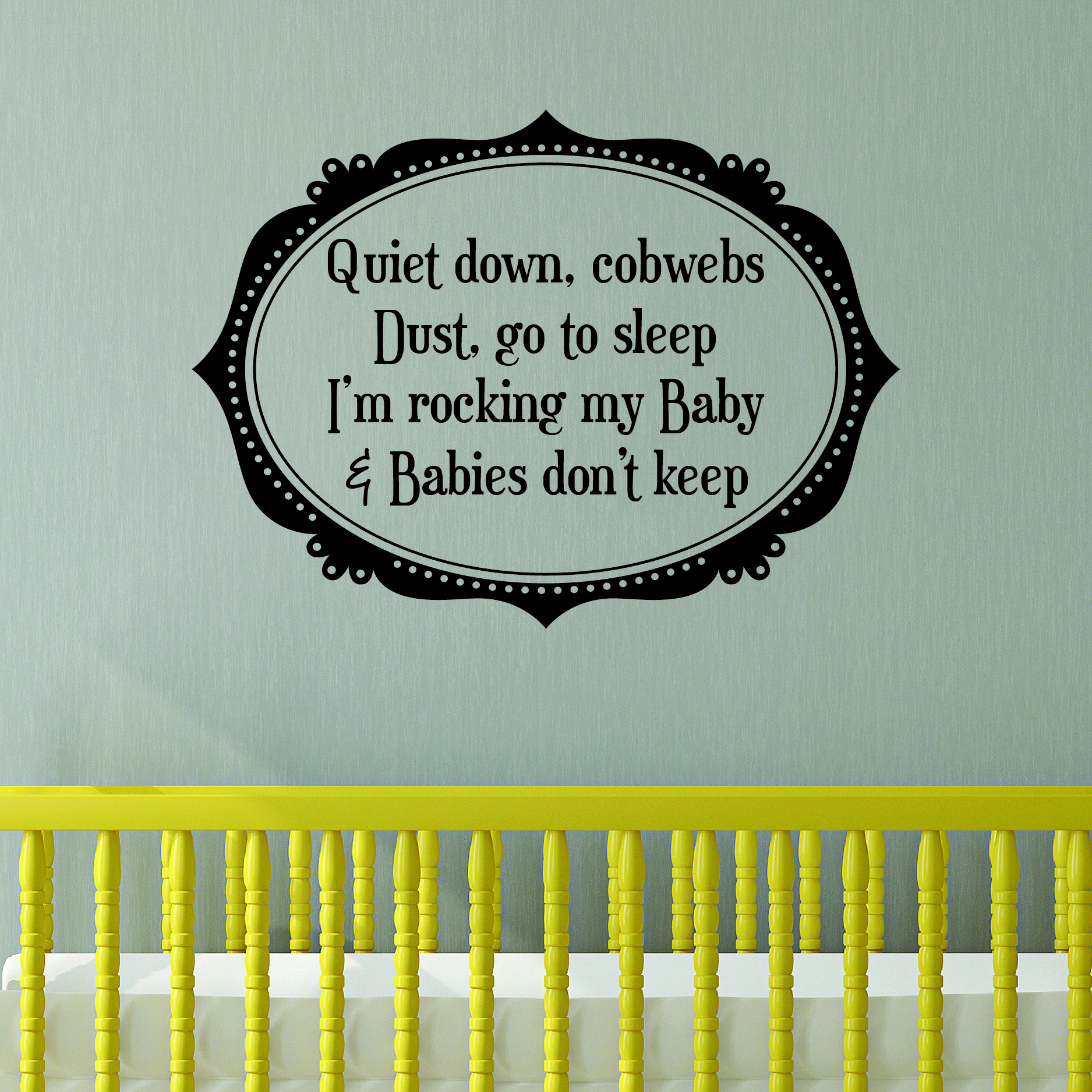 Babies Don T Keep Wall Quotes Decal Wallquotes Com