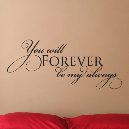Forever Be My Always Wall Quotes Decal Wallquotescom