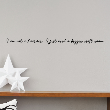 I Just Need A Bigger Craft Room Wall Quotes Decal