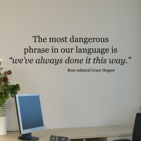 The Most Dangerous Phrase Wall Quotes Decal Wallquotes Com