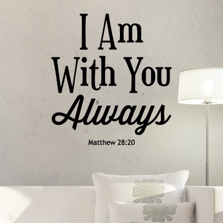 I Am With You Always Wall Quotes Decal Wallquotescom