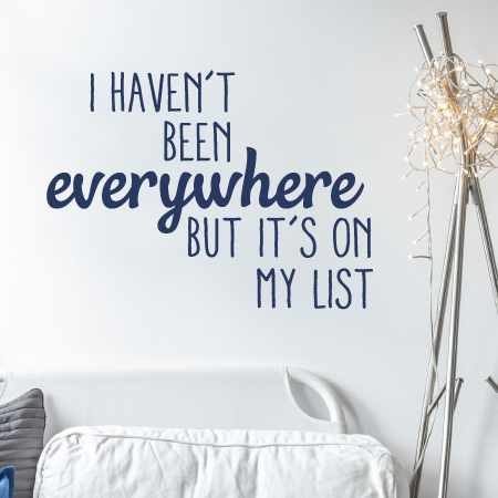 i haven't been everywhere wall quotes™ decal | wallquotes