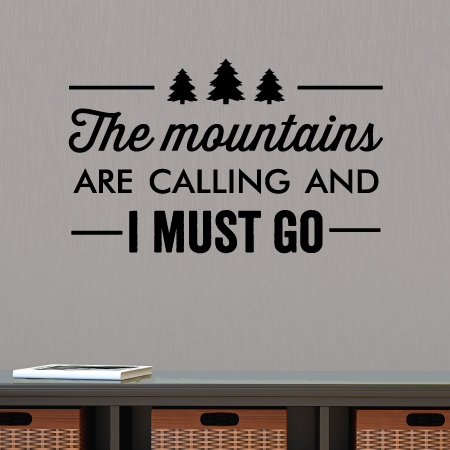 The mountains are calling wall quotes decal for The mountains are calling and i must go metal sign