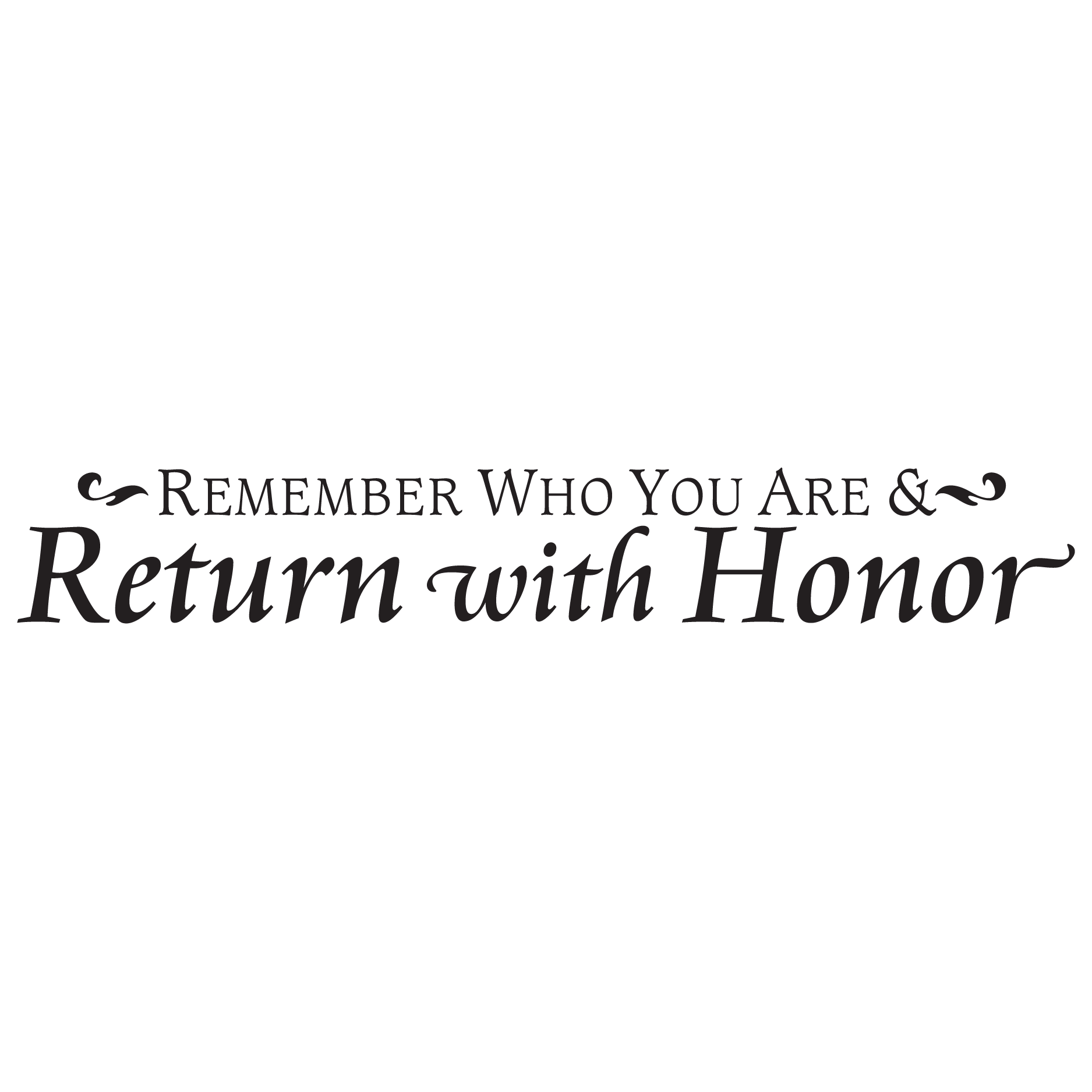 return with honor traditional wall quotes decal wallquotes com