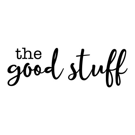 The Good Stuff Wall Quotes™ Decal | WallQuotes.com