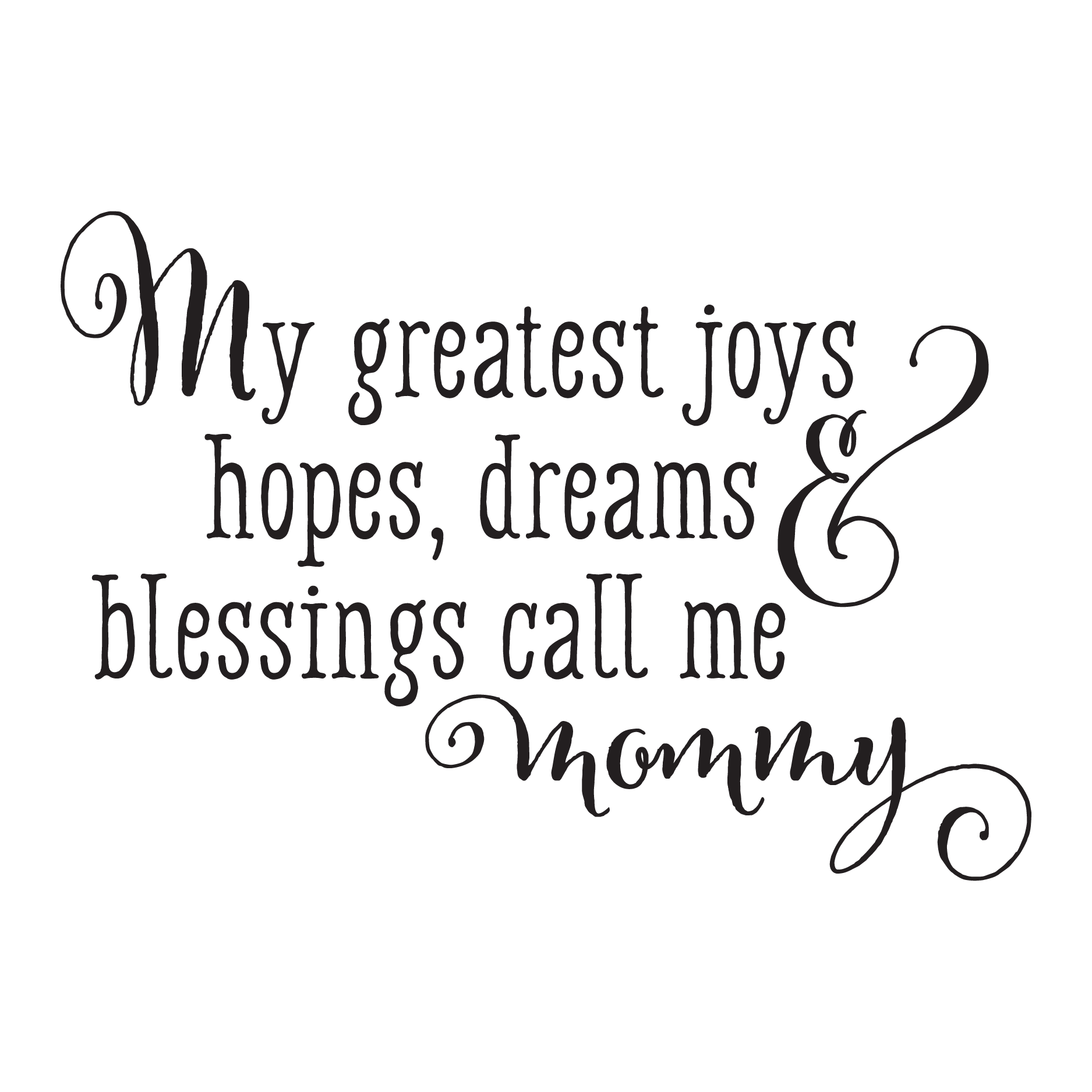 Greatests Joys Call Me Mommy Wall Quotes Decal