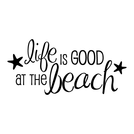 Life is Good At The Beach Wall Quotes™ Decal | WallQuotes.com