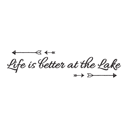 Lake Life Quotes Life Is Better At The Lake Wall Quotes™ Decal | WallQuotes.com Lake Life Quotes