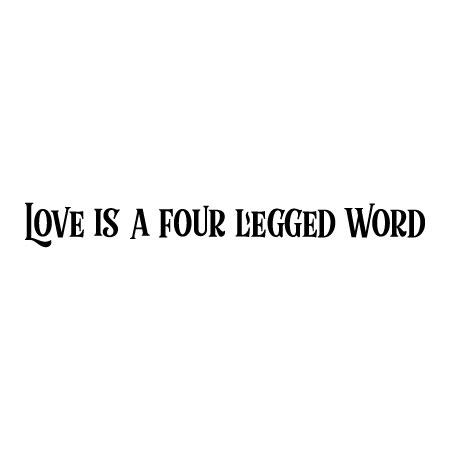Love Is A Four Legged Word Wall Quotes Decal Wallquotescom