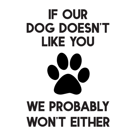 Dog Doesn T Like You Wall Quotes Decal Wallquotes Com