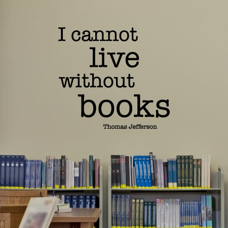 I Cannot Live Without Books Wall Quotes™ Decal Perfect For Any Home Or  Library