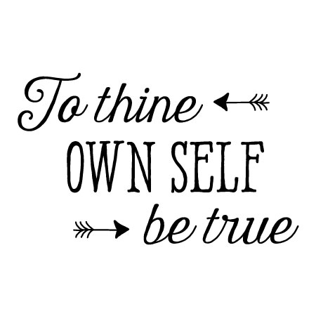 To Thine Own Self Be True Wall Quotes Decal Wallquotescom