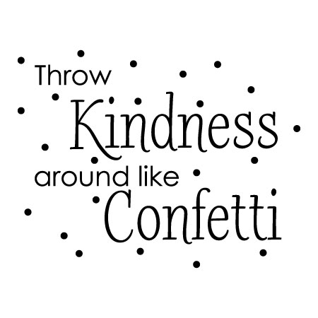 Kindness Like Confetti Wall Quotes Decal Wallquotes