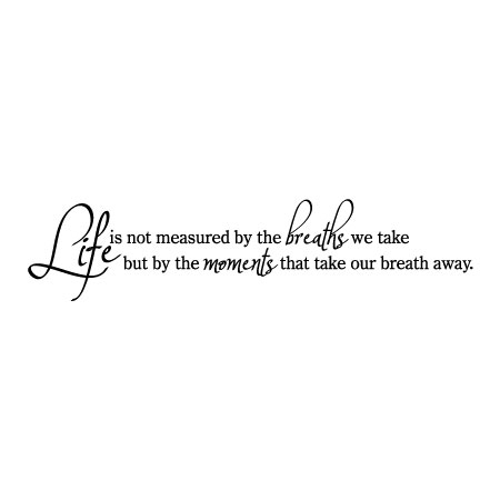 Life Is Not Measured Wall Quotes Decal Wallquotescom