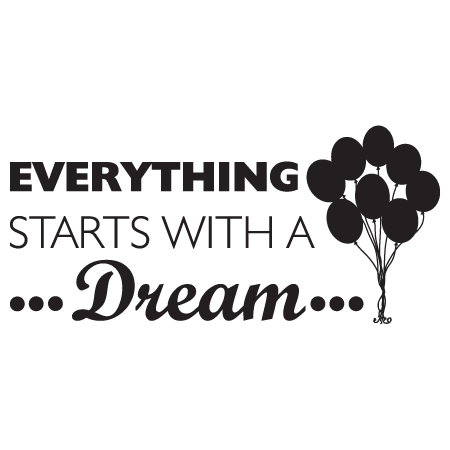 Everything Starts With A Dream Wall Quotes Decal