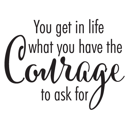 Have Courage To Ask Wall Quotes Decal Wallquotescom