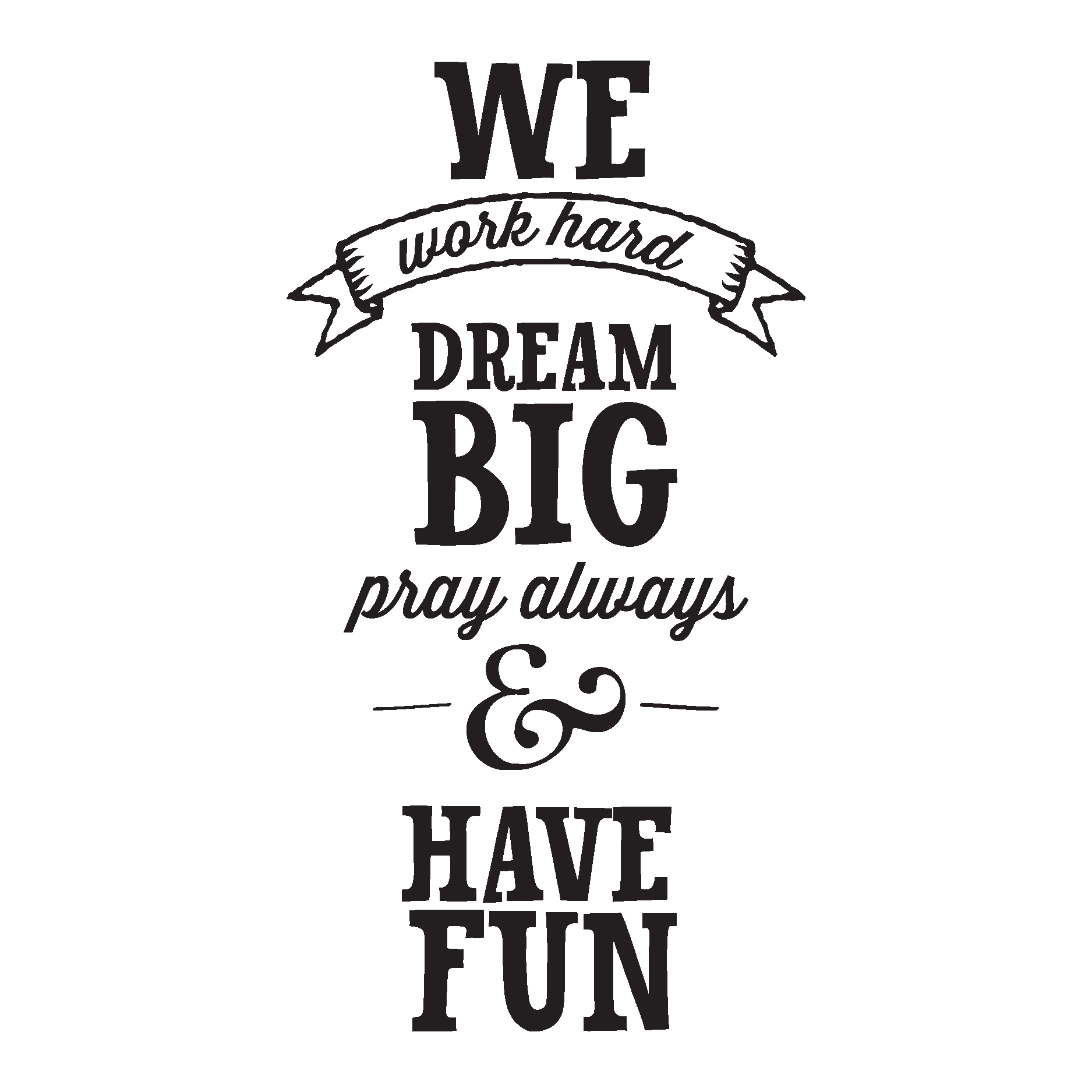 Quotes About Hard Work And Dreams: We Work Hard Dream Big Wall Qutoes™ Decal