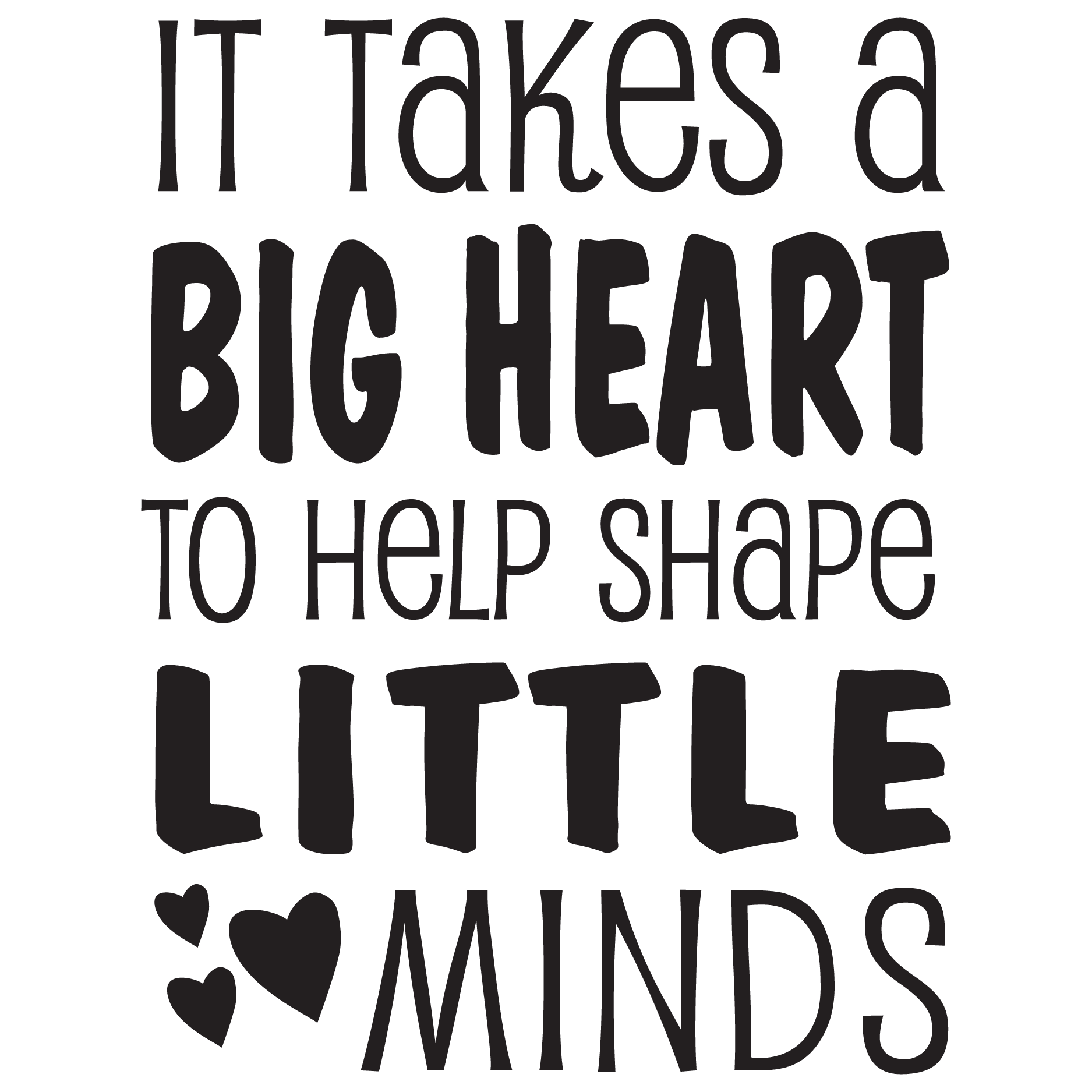 "photo regarding It Takes a Big Heart to Shape Little Minds Printable named It Requires A Massive Center Wall Quotesâ""¢ Decal"