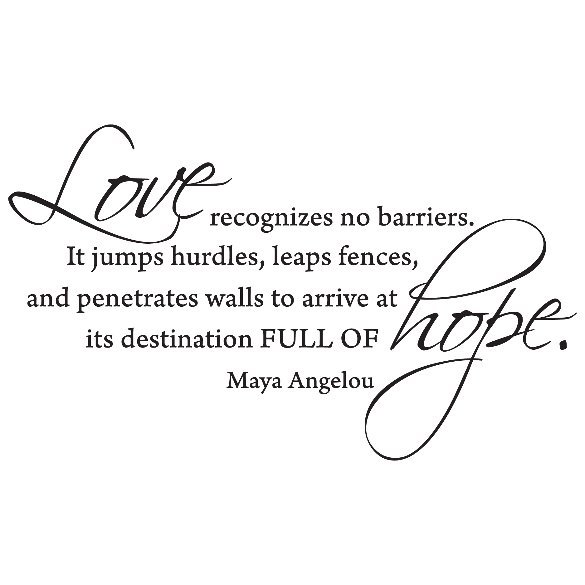 Maya Angelou Quotes About Friendship Love Recognizes No Barriers Wall Quotes™ Decal  Wallquotes
