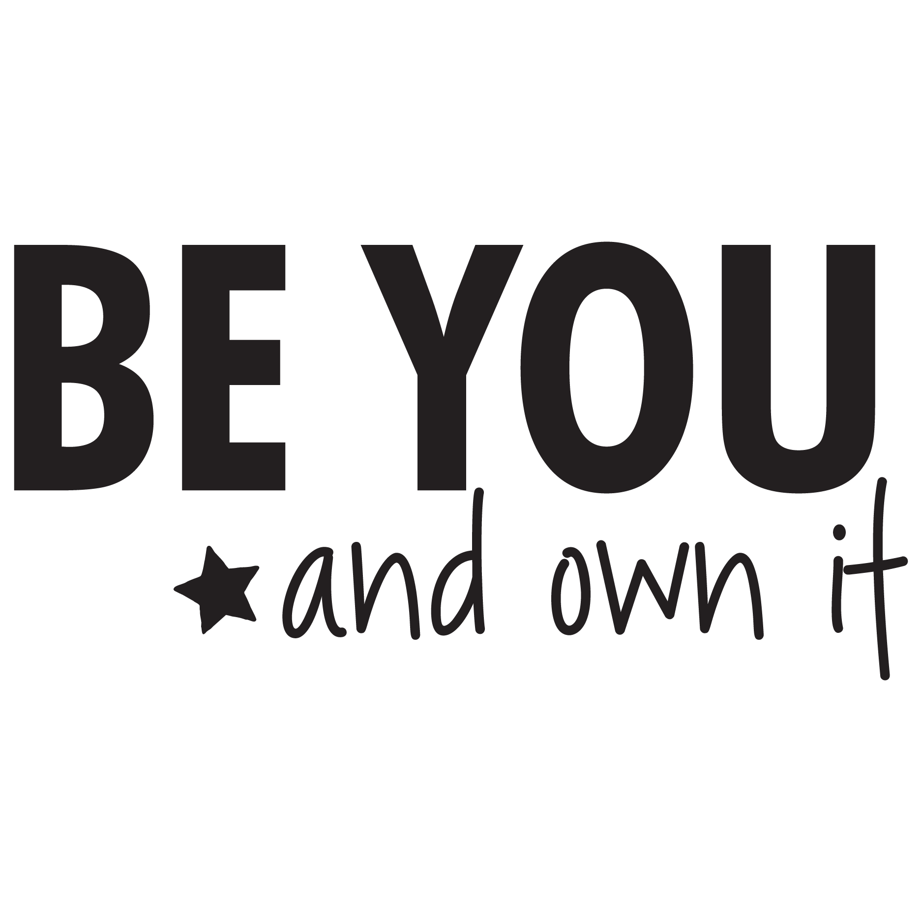Own It Quotes Be You And Own It Star Wall Quotes™ Decal  Wallquotes