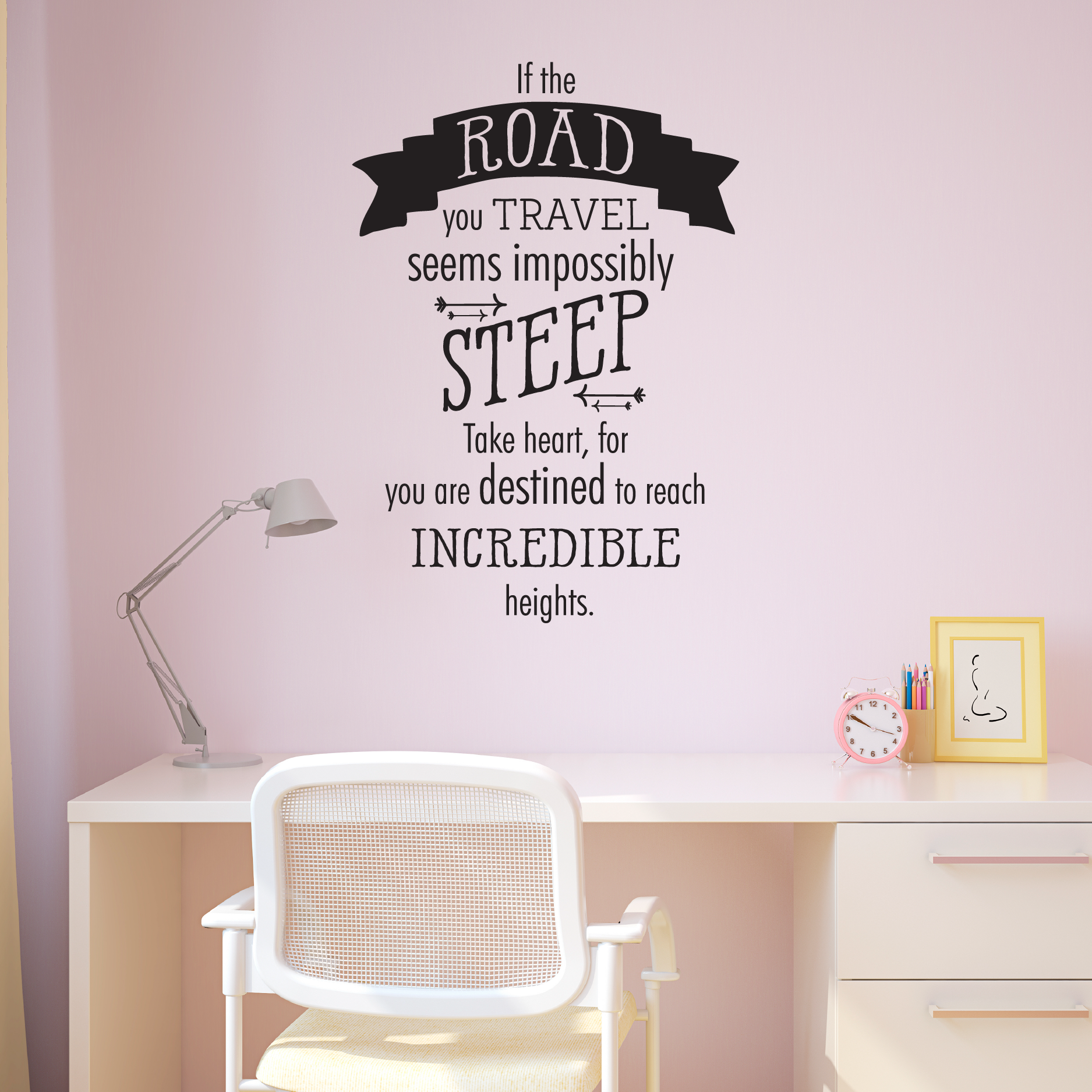 If the road you travel seems impossibly steep take heart...reach incredible heights & If the Road You Travel Wall Quotes™ Decal | WallQuotes.com