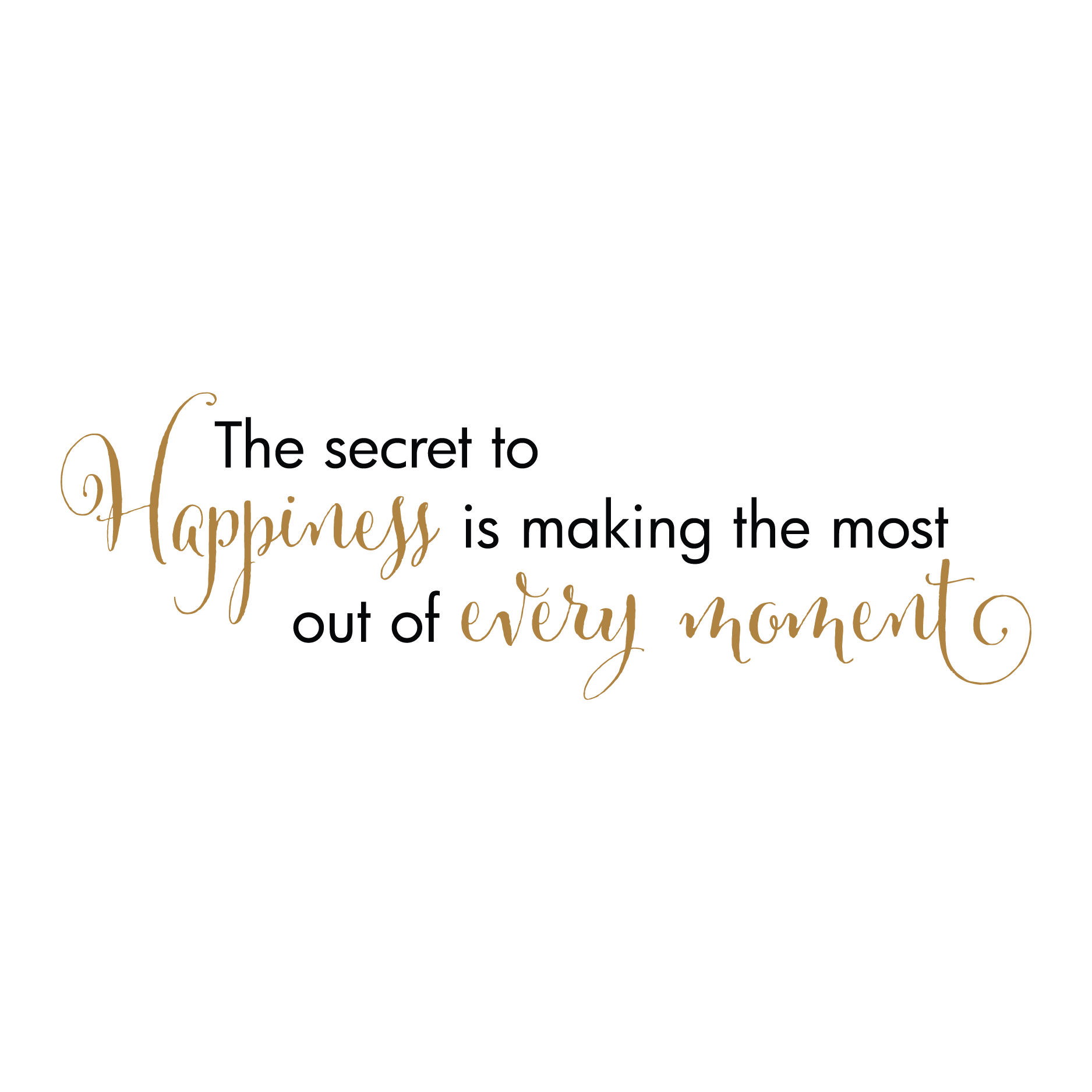 The Secret Quotes Happiness In Every Moment Wall Quotes™ Decal  Wallquotes