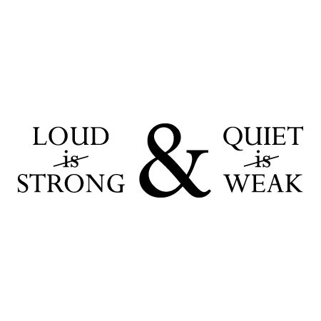 Loud is Not Strong Wall Quotes™ Decal | WallQuotes com