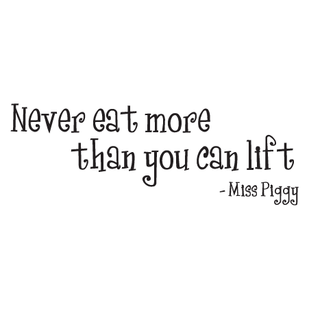 Never Eat More Miss Piggy Wall Quotes Decal Wallquotes Com