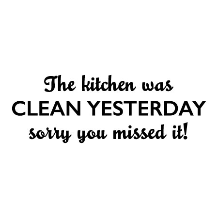 Wondrous Kitchen Was Clean Yesterday Wall Quotes Decal Wallquotes Com Download Free Architecture Designs Rallybritishbridgeorg