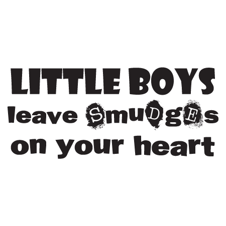 Boys Leave Smudges Wall Quotes Decal Wallquotes Com