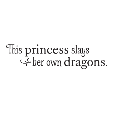 Slays Her Own Dragons Wall Quotes Decal Wallquotescom