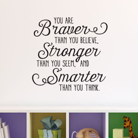 Braver Stronger Smarter Whimsy Wall Quotes Decal Wallquotescom