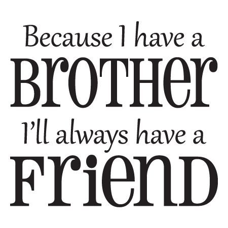 Because I Have A Brother Wall Quotes Decal Wallquotescom