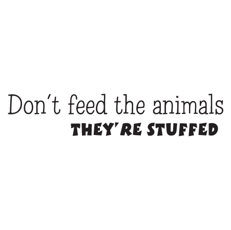 Don T Feed The Animals Wall Quotes Decal Wallquotes Com
